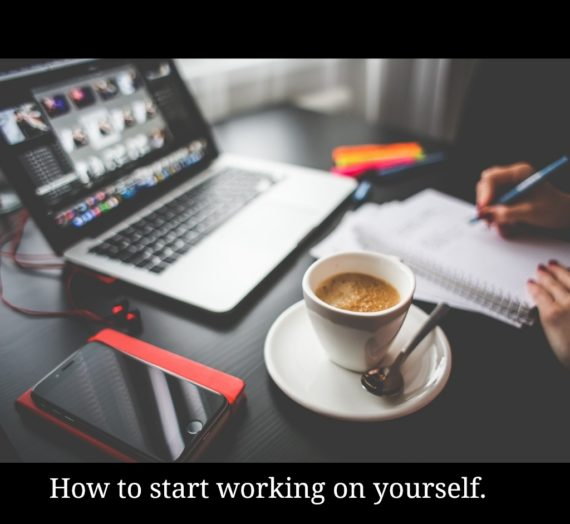 How to start working on yourself